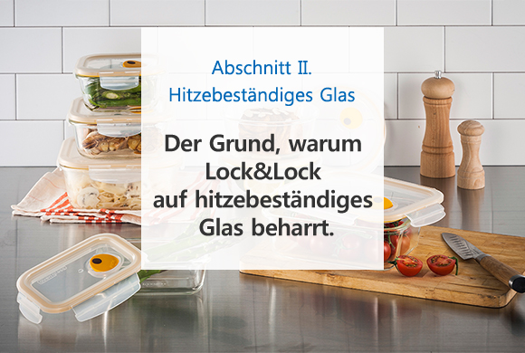 der grund warum lock lock auf hitzebest ndiges glas beharrt wissenswertes produkte lock lock. Black Bedroom Furniture Sets. Home Design Ideas